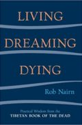 Living, Dreaming, Dying - Rob Nairn