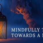 Mindfully turning towards a new year